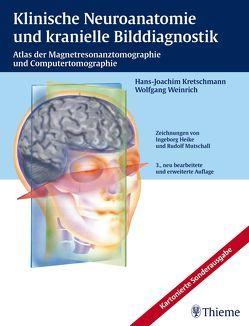 Klinische Neuroanatomie und kranielle Bilddiagnostik von Hamm,  Bernd, Heike,  Ingeborg, Kretschmann,  Hans-Joachim, Mutschall,  Rudolf, Weinrich,  Wolfgang