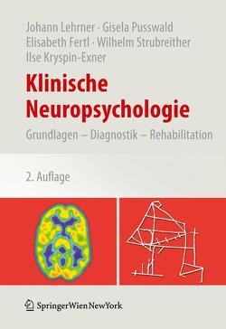 Klinische Neuropsychologie von Fertl,  Elisabeth, Kryspin-Exner,  Ilse, Lehrner,  Johann, Pusswald,  Gisela, Strubreither,  Wilhelm