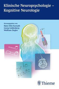 Klinische Neuropsychologie – Kognitive Neurologie von Goldenberg,  Georg, Karnath,  Hans-Otto, Ziegler,  Wolfram