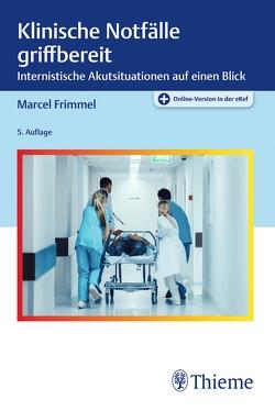 Klinische Notfälle griffbereit von Frimmel,  Marcel