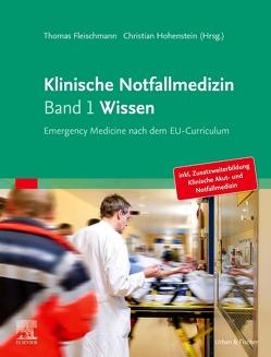Klinische Notfallmedizin Band 1 Wissen von Fleischmann,  Thomas, Hohenstein,  Christian