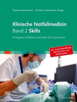 Klinische Notfallmedizin Band 2 Skills von Fleischmann,  Thomas, Hohenstein,  Christian