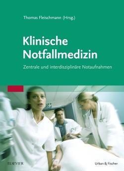 Klinische Notfallmedizin von Fleischmann,  Thomas