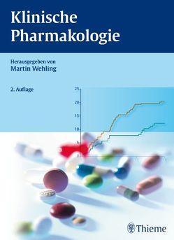 Klinische Pharmakologie von Busch,  Elmar, Diener,  Hans-Christoph, Dippel,  Edgar, Ebert,  Ulrike, Wehling,  Martin