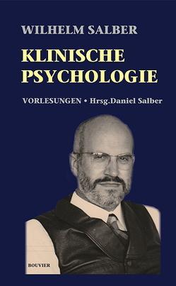 Klinische Psychologie von Salber,  Wilhelm