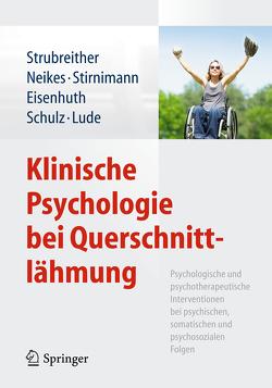 Klinische Psychologie bei Querschnittlähmung von Eisenhuth,  Jörg, Lude,  Peter, Neikes,  Martina, Schulz,  Barbara, Stirnimann,  Daniel, Strubreither,  Wilhelm