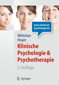 Klinische Psychologie & Psychotherapie (Lehrbuch mit Online-Materialien) von Hoyer,  Jürgen, Wittchen,  Hans-Ulrich