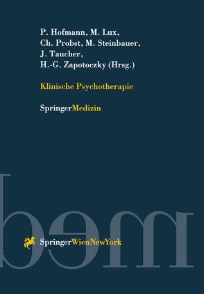 Klinische Psychotherapie von Hofmann,  P., Lux,  M., Probst,  Ch., Steinbauer,  M., Taucher,  J., Zapotoczky,  H.-G.