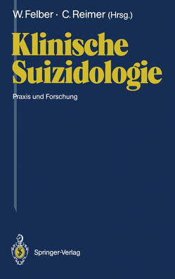 Klinische Suizidologie von Felber,  Werner, Reimer,  Christian