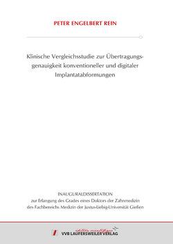 Klinische Vergleichsstudie zur Übertragungsgenauigkeit kon-ventioneller und digitaler Implantatabformungen von Rein,  Peter Engelbert