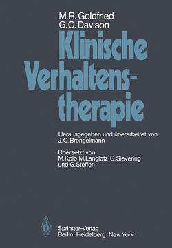 Klinische Verhaltenstherapie von Brengelmann,  J.C., Davison,  G.C., Goldfried,  M.R., Kolb,  M., Langlotz,  M., Sievering,  g., Steffen,  G.