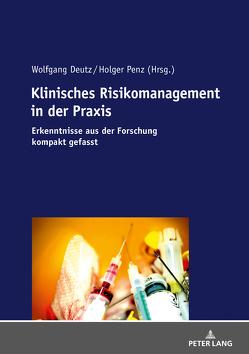 Klinisches Risikomanagement in der Praxis von Deutz,  Wolfgang, Penz,  Holger