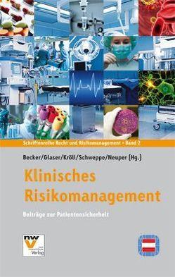 Klinisches Risikomanagement von Becker,  Andreas, Glaser,  Alexander, Kröll,  Wolfgang, Neuper,  Oliver, Schweppe,  Peter