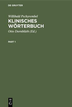 Klinisches Wörterbuch von Dornblüth,  Otto, Pschyrembel,  Willibald