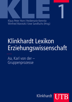 Klinkhardt Lexikon Erziehungswissenschaft (KLE) von Horn,  Klaus-Peter, Kemnitz,  Heidemarie, Marotzki,  Winfried, Sandfuchs,  Uwe