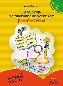 Klipp-Klapp, die musikalische Klapperschlange /Deutsch-Türkisch von Gürmen,  Aysel