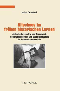 Klischees im frühen historischen Lernen von Enzenbach,  Isabel