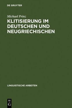 Klitisierung im Deutschen und Neugriechischen von Prinz,  Michael