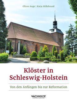 Klöster in Schleswig-Holstein von Auge,  Oliver, Hillebrand,  Katja