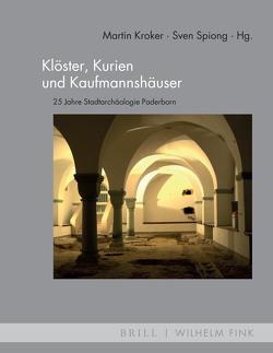Klöster, Kurien und Kaufmannshäuser von Kroker,  Martin, Spiong,  Sven
