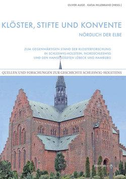 Klöster, Stifte und Konvente nördlich der Elbe von Auge,  Oliver, Hillebrand,  Katja
