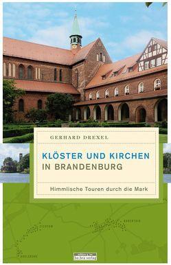 Klöster und Kirchen in Brandenburg von Drexel,  Gerhard