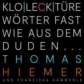 KLO|LECK|TÜRE von Hämmerle,  Franziska, Hiemer,  Thomas