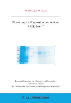 Klonierung und Expression des murinen RPGR Exon1-19 von Laux,  Mirjam