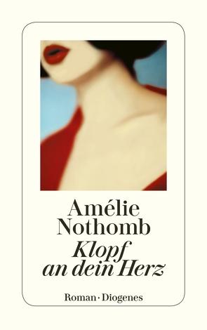 Klopf an dein Herz von Große,  Brigitte, Nothomb,  Amélie