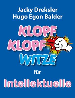 Klopf-Klopf-Witze für Intellektuelle von Balder,  Hugo Egon, Dreksler,  Jacky