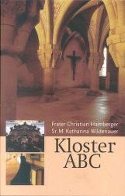 Kloster ABC von Hambacher,  Christian, Kloster Roggenburg,  Kloster, Kloster Ursberg,  Kloster, Wildenauer,  M. Katharina