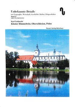 Kloster Himmelwitz – Oberschlesien, Polen von Festner,  Sibylle, Gutknecht,  Karl
