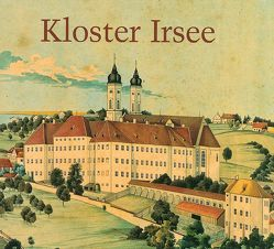 Kloster Irsee von Feist,  Joachim, Jehl,  Rainer, Pörnbacher,  Karl