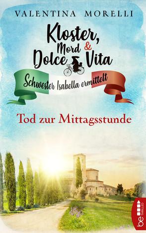 Kloster, Mord und Dolce Vita – Tod zur Mittagsstunde von Morelli,  Valentina