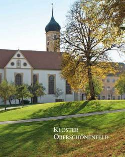 Kloster Oberschönenfeld von Mülbe,  Wolf-Christian von der, Schiedermair,  Werner, Schönborn,  Philipp