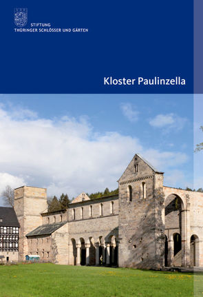 Kloster Paulinzella von Friedrich,  Verena, Stiftung Thüringer Schlösser und Gärten, Unbehaun,  Lutz