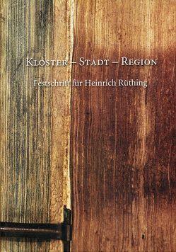 Kloster – Stadt – Region von Altenberend,  Johannes, Vogelsang,  Reinhard