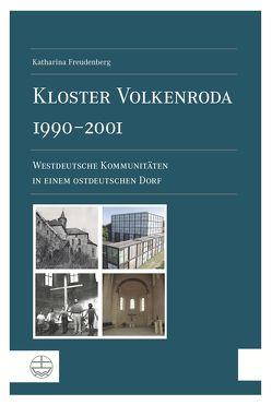Kloster Volkenroda 1990–2001 von Freudenberg,  Katharina