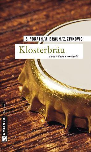 Klosterbräu von Braun,  Andreas, Porath,  Silke, Zivkovic,  Zoran