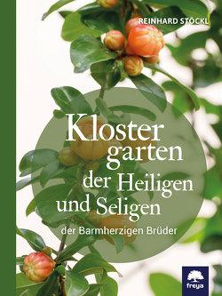 Klostergarten der Heiligen und Seligen von Stöckl,  Reinhard