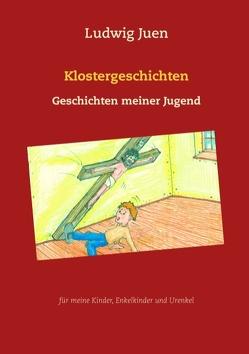 Klostergeschichten von Juen,  Ludwig