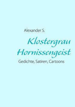 Klostergrau Hornissengeist von S.,  Alexander