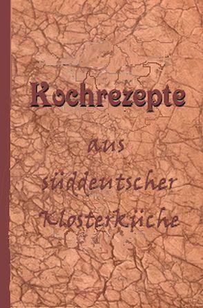 Klosterkochbuch von Schacher,  John