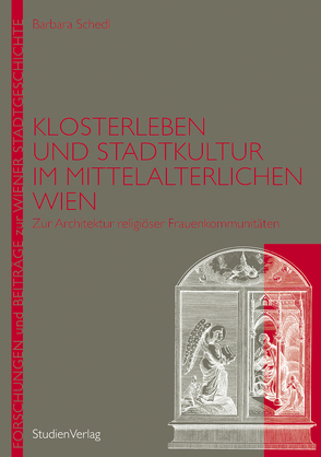 Klosterleben und Stadtkultur im mittelalterlichen Wien von Schedl,  Barbara