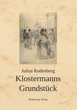 Klostermanns Grundstück von Rodenberg,  Julius