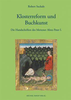 Klosterreform und Buchkunst von Suckale,  Robert