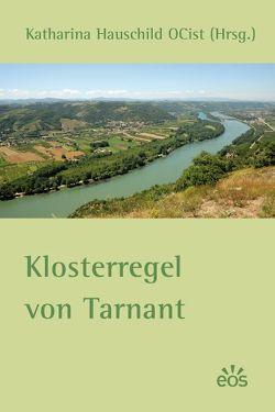 Klosterregel von Tarnant von Hauschild,  Katharina, Puzicha,  Michaela