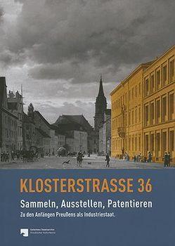 Klosterstraße 36 – Sammeln, Ausstellen, Patentieren von Brandt-Salloum,  Christiane, Dziakowski,  Katja, Rutkowski,  Vinia, Strecke,  Reinhart, Utpatel,  Michaela, Ziegler,  Christine