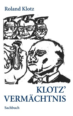 Klotz Vermächtnis von Klotz,  Roland