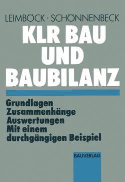 KLR Bau und Baubilanz von Leimböck,  Egon, Schönnenbeck,  Hermann
